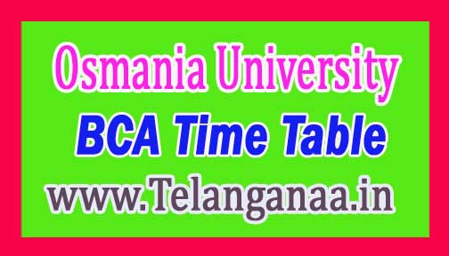 OU BCA I Year I Sem (Main) & I Year (Supply) Time Table 2016 Download at www.osmania.ac.in