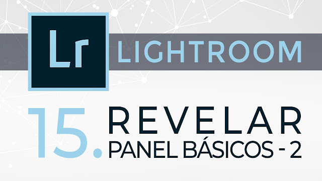 Curso de Lightroom - 15. Revelar - Panel Básicos 2