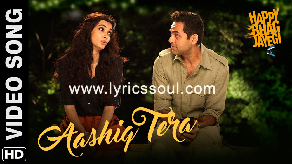 The Aashiq Tera lyrics from 'Happy Bhag Jayegi', The song has been sung by Sohail Sen, Altamash Faridi, . featuring Diana Penty, Abhay Deol, Jimmy Sheirgill, Ali Fazal. The music has been composed by Sohail Sen, , . The lyrics of Aashiq Tera has been penned by Mudassar Aziz