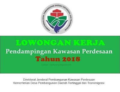 Lowongan Kerja Kemendes Tahun 2018 Rekrutmen Pendamping Kawasan Perdesaan Tahun 2018