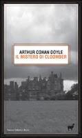 Arthur Conan Doyle-Il mistero di Cloomber-Traduzione di Francesca Cosi e Alessandra Repossi - copertina