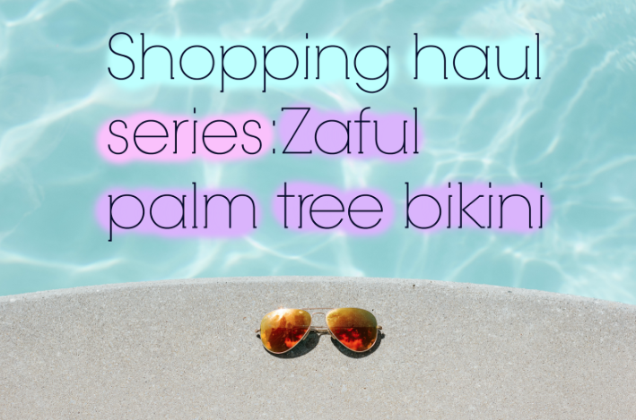 Shopping haul series: Zaful bikini