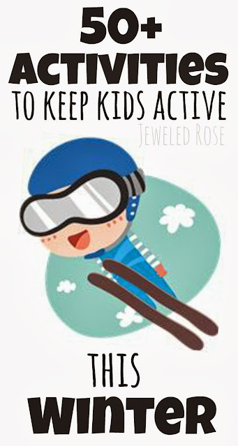 50 Activities for Keeping kids active this Winter- lots of great ideas!