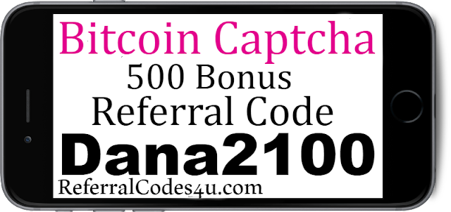 Get 500 bonus for Bitcoin Captcha app with referral code sign up bonus 2018-2019