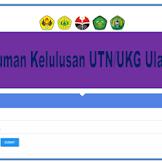 Informasi Pengumuman UKG/UTN Ulang 1 dan 3 Semua Rayon LPTK 2018