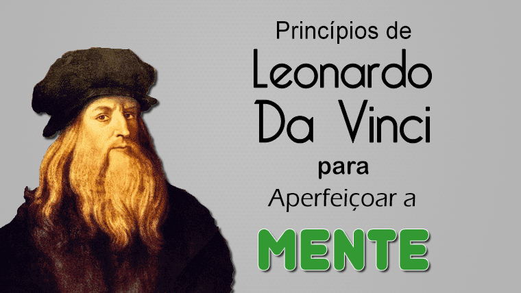 Princípios de Leonardo Da Vinci para a inteligência - como aperfeiçoar a mente