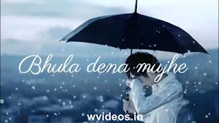 Bhula Dena Mujhe Whatsapp Status Sad Video