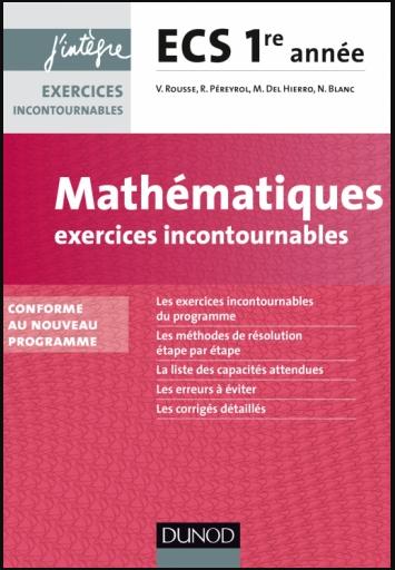 Livre : Mathématiques Exercices incontournables ECS 1re année - J'intègre, Dunod PDF