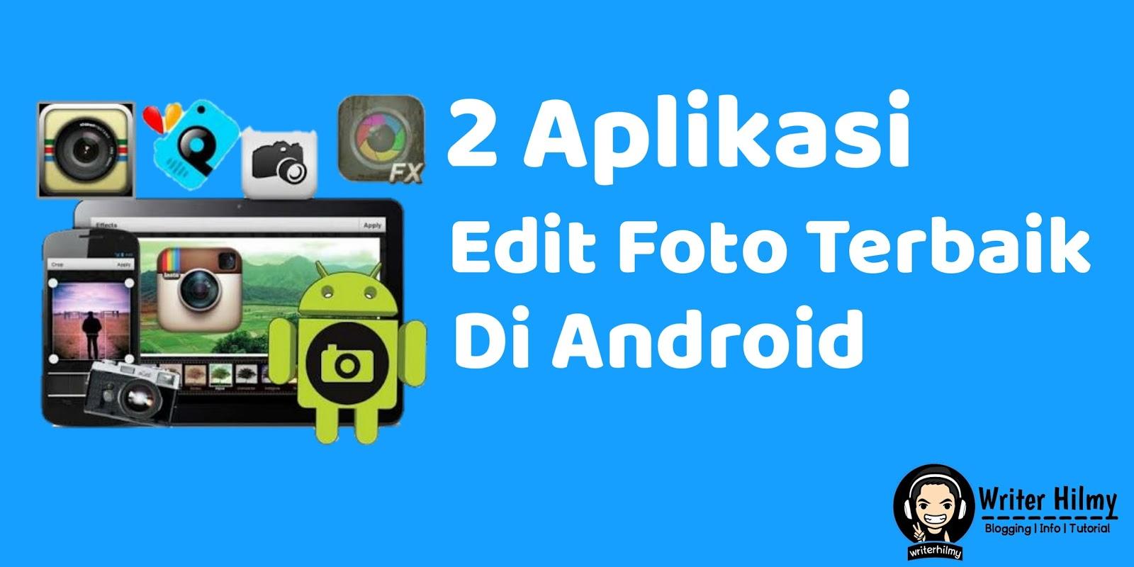 2 Aplikasi Terbaik Untuk Edit Foto Di Android