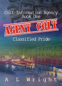 Agent Colt - Classified Pride (A L Wright)
