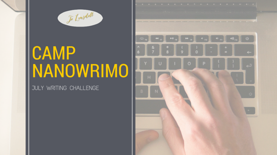 #CampNaNoWriMo: July Writing Challenge #AmWriting