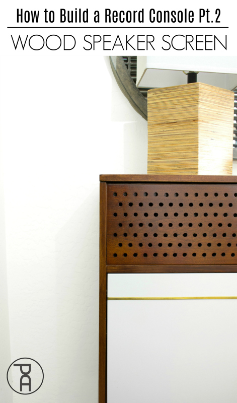 How to update a custom wood record console and minibar with a patterned wood speaker screen.