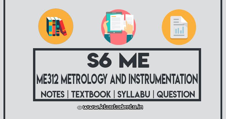 ME312 Metrology and Instrumentation - Notes | Textbook | Syllabus
