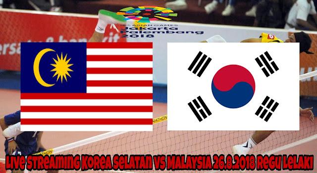 Live Streaming Korea Selatan vs Malaysia 26.8.2018 Regu Lelaki