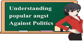 Understanding popular angst Against Politics