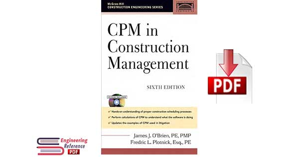 CPM in Construction Management Sixth Edition by James J. O'Brien, PMP Fredric L. Plotnick