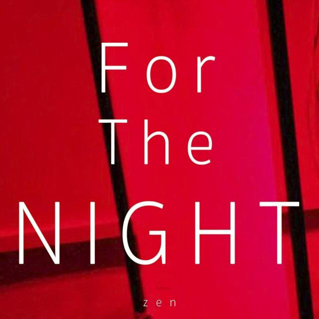 [Single] Zen – For The Night
