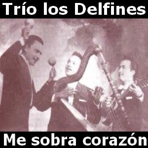 Trio los Delfines - Me sobra corazon