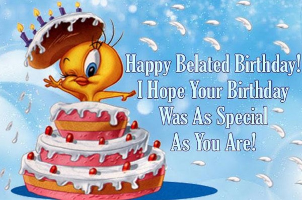 Happy Birthday Wishes And Birthday Images Belated Birthday Wishes And Messages