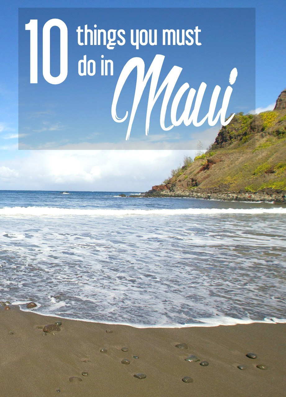 You Must: 10 Things You Must Do In Maui {Guest Post By The Tangerine