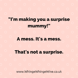 I'm making you a surprise mummy! It's a mess. That's not a surprise
