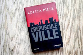 Lundi Librairie : Crépuscule Ville - Lolita Pille