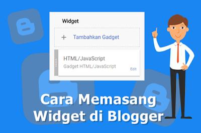 Cara Memasang Widget di Blogger
