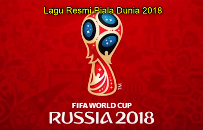 Download Lagu Resmi Piala Dunia 2018 Mp3