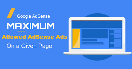 Maximum Allowed AdSense Ads On A Web Page – 2017 Policy