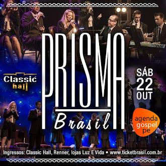 Prisma Brasil em Olinda/PE - 22 de Outubro de 2016