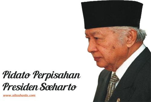 Pidato terakhir mundurnya Presiden Soeharto, Pidato perpisahan Presiden Soeharto, Pidato mundurnya Presiden Soeharto, Pidato terakhir Presiden Soeharto.
