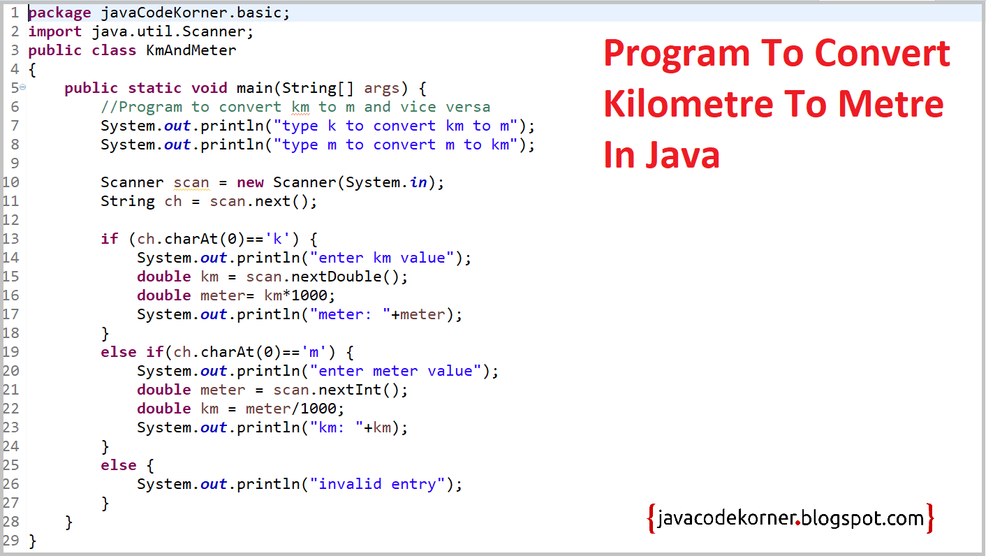 Program to convert kilometre to metre and vice versa - Java Code Korner