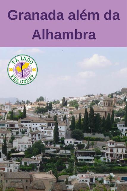O que ver e fazer em Granada além da Alhambra
