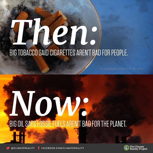 Poster of the Week - Then: Big Tobacco Said Cigarettes Aren't Bad for People / Now: Big Oil Says Fossil Fuels Aren't Bad for the Planet (Credit: The Climate Reality Project)