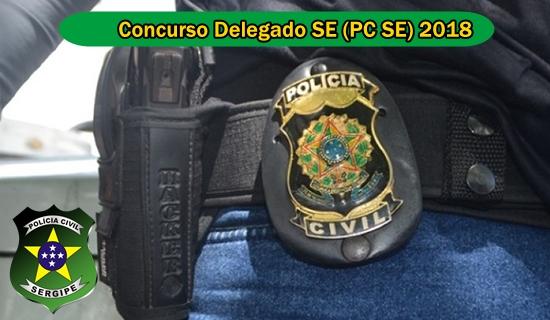 Edital e Inscrição Concurso Delegado SE (PCSE) Polícia Civil do Estado de Sergipe 2018