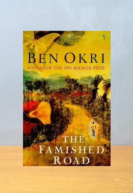 THE FAMISHED ROAD, Ben Okri