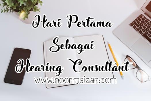 Hari Pertama Kerja Sebagai Hearing Consultant