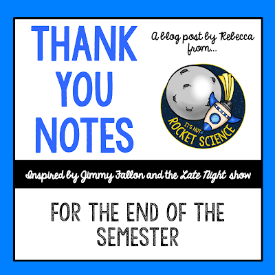 Teacher appreciation and encouragement can be hard to find, so sometimes we teachers just need a little humor to keep our spirits up.  Here are some thank you notes, inspired by Jimmy Fallon, to thank some key people who show up at the end of the year, semester, or midterm.
