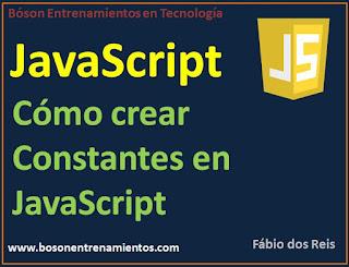 cómo crear constantes en javascript - bóson entrenamientos