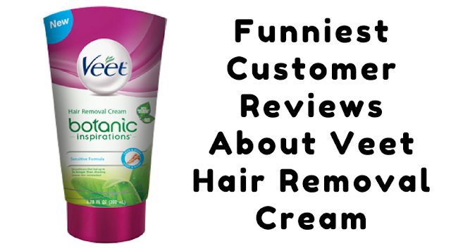 This Is The Funniest Review Of Veet Hair Removal Cream On Amazon Ever Tech Plus Hub