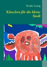 Bruder Lustig: Küsschen für die kleine Stadt