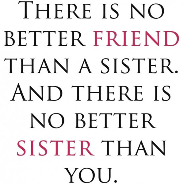 100 Inspiring Funny Sister Quotes You Will Definitely Love