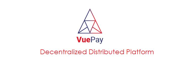VuePay : The Decentralized Distributed Platform