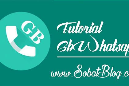 Cara Menggunakan Aplikasi GbWhatsapp Terbaru