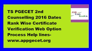 TS PGECET 2nd Counselling 2016 Dates Rank Wise Certificate Verification Web Option Process Help lines-www.appgecet.org