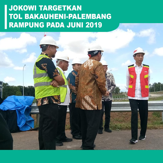Jokowi Targetkan Tol Bakauheni - Palembang Rampung Pada Juni 2019