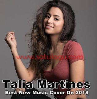 Koleksi Lagu Cover Talia Martinez Mp3 Full Rar Coveran Lagu Barat Terpopuler Tahun 2018