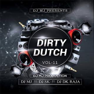 Dirty Dutch Vol-11 DJ Mj Production
