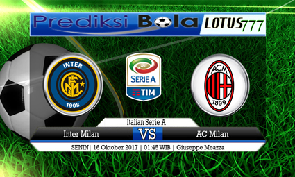 Prediksi Pertandingan antara Inter Milan vs AC Milan Tanggal 16 Oktober 2017