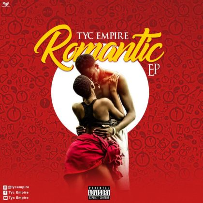 Download Audio | TYC Empire - Romantic (EP)
